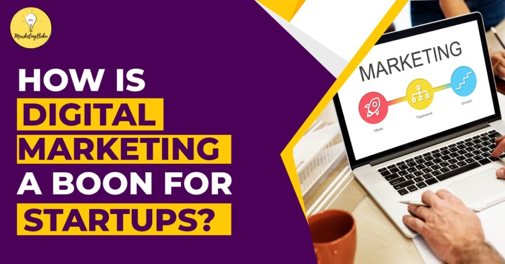 How is Digital Marketing a Boon For Startups?